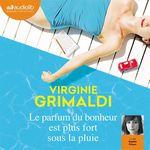 Vente livre : AudioBook : Le parfum du bonheur est plus fort sous la pluie  - Virginie Grimaldi
