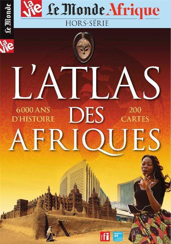 Le monde/la vie  hs n 32 atlas des afriques - juillet 2020