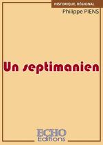 Vente Livre Numérique : Un septimanien  - Philippe Piens