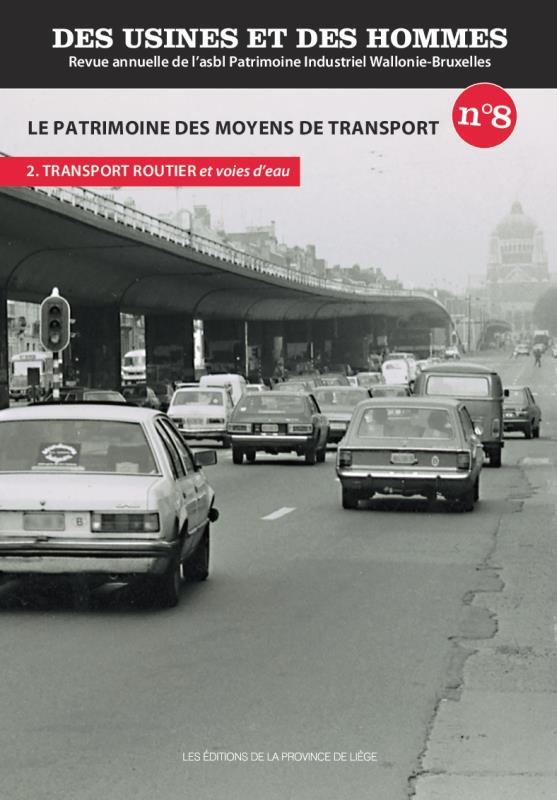 Des usines et des hommes t.8 ; le patrimoine des moyens de transport. partie 2 ; transport routier et voies d'eau
