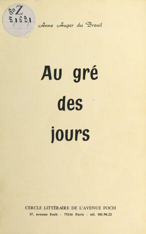 Au gré des jours : Journal littéraire du Cercle de l'Avenue Foch et des jours passés entre le 13 décembre 1979 et le 18 mai 1980