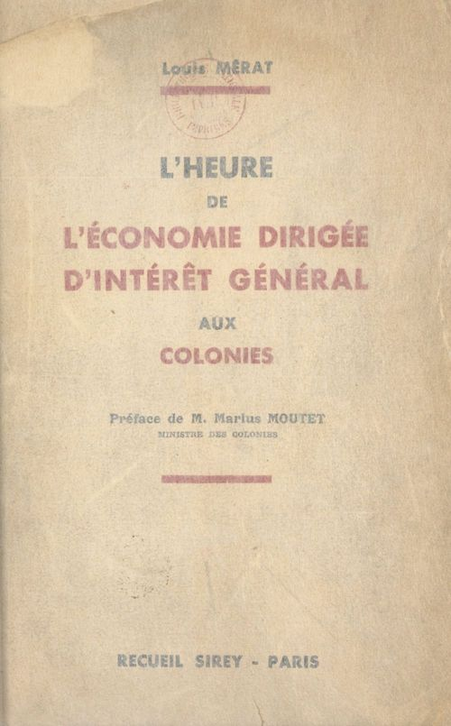 L'heure de l'économie dirigée d'intérêt général aux colonies