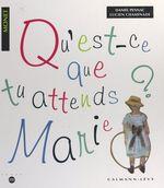 Vente Livre Numérique : Qu'est-ce que tu attends, Marie ?  - Daniel Pennac