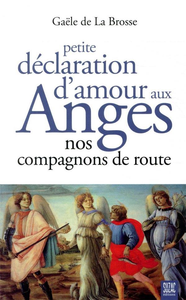PETITE DECLARATION D'AMOUR AUX ANGES : NOS COMPAGNONS DE ROUTE