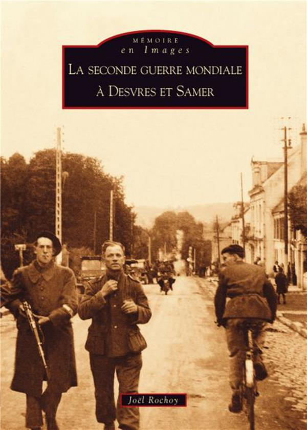 La seconde guerre mondiale à Desvres et Samer