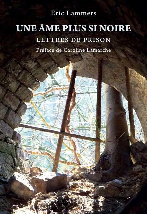 Une âme plus si noire ; lettres de prison