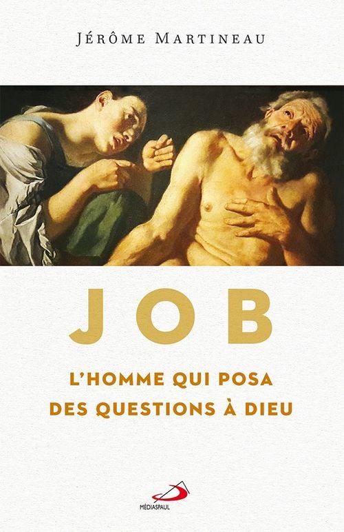 Job l'homme qui posa des questions à Dieu