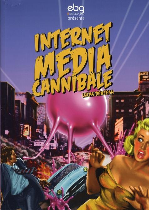 Internet média cannibale