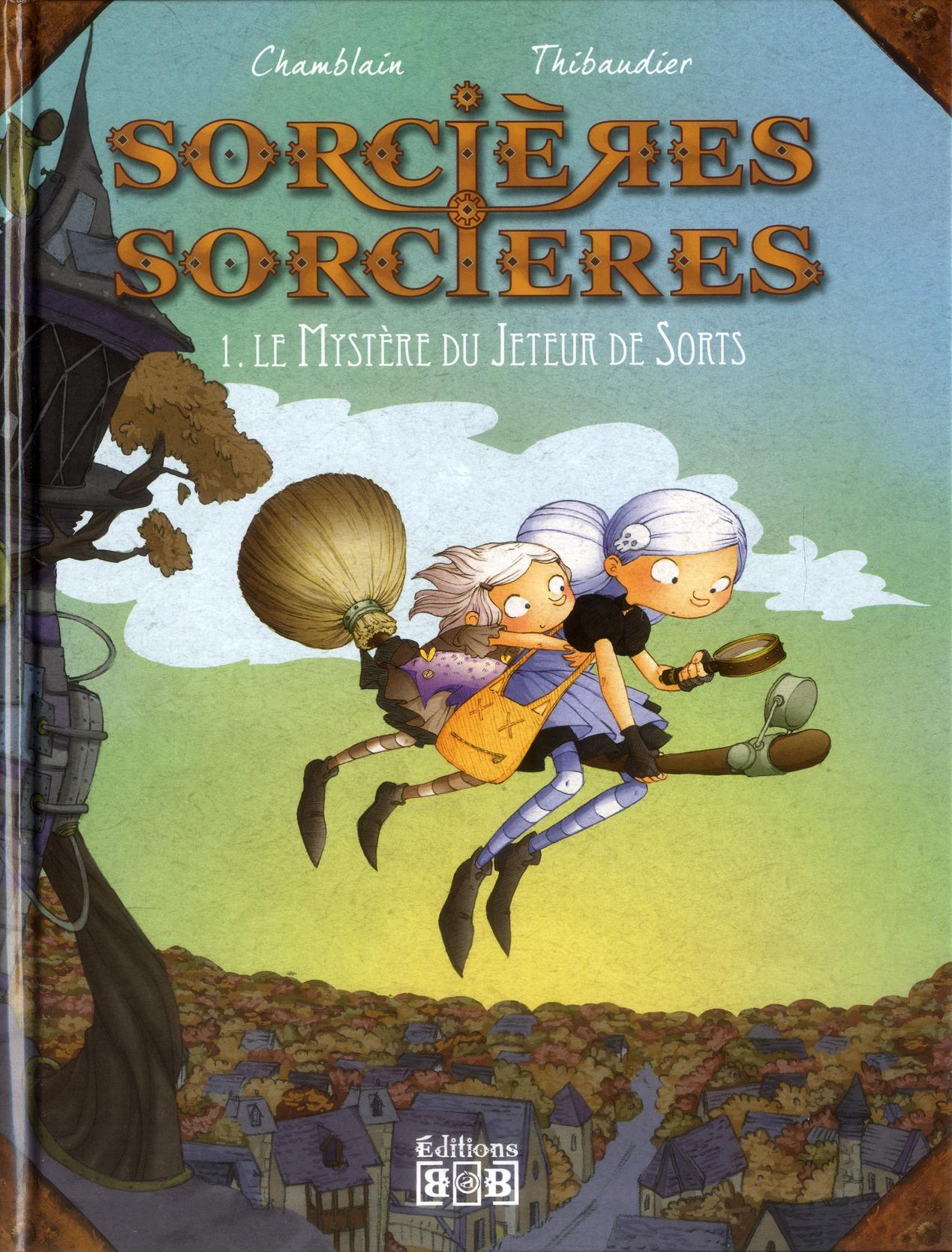 Sorcières sorcières T.1 ; le mystère du jeteur de sorts