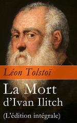 Vente Livre Numérique : La Mort d´Ivan Ilitch (L'édition intégrale)  - Léon Tolstoï