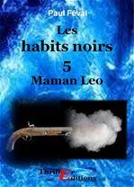 Les habits noirs, Maman Léo - Tome 5  - Paul Feval