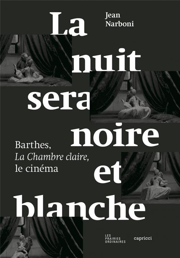 La nuit sera noire et blanche ; Barthes, la chambre claire, le cinéma