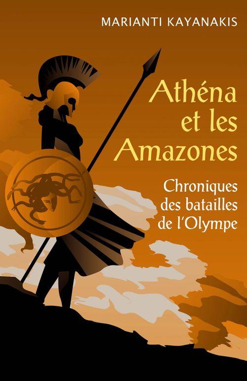 Athéna et les amazones ; chroniques des batailles de l'Olympe