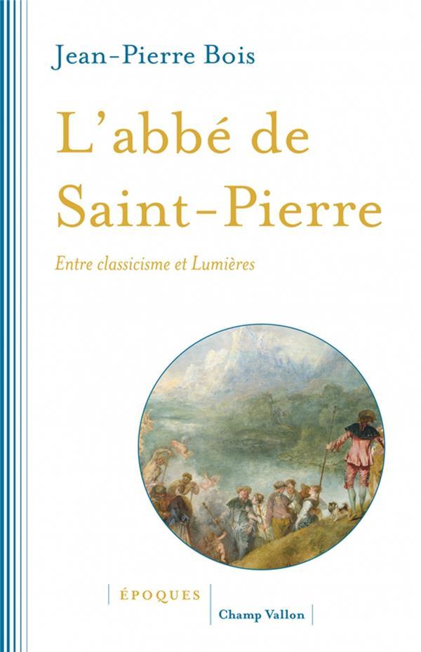 L'abbé de Saint-Pierre ; entre classicisme et Lumières