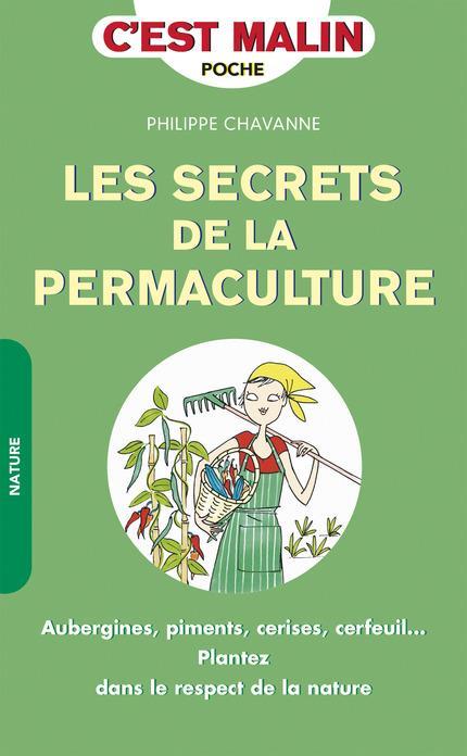 C'est malin poche ; les secrets de la permaculture, c'est malin ; aubergines, piments, cerises, cerfeuil... plantez dans le respect de la nature