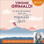 Vente livre : AudioBook : Et que ne durent que les moments doux  - Virginie Grimaldi
