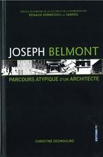 Vente Livre Numérique : Joseph Belmont - Parcours atypique d´un architecte  - Christine Desmoulins