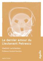 Vente Livre Numérique : Le dernier amour du Lieutenant Petrescu  - Vladimir Lortchenkov