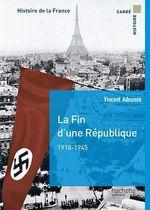 Vente EBooks : La fin d'une république 1918-1944  - Vincent Adoumié