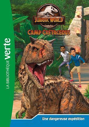 Vente Livre Numérique : Jurassic World, la colo du crétacé 02 - Une dangereuse expédition  - Universal Studios