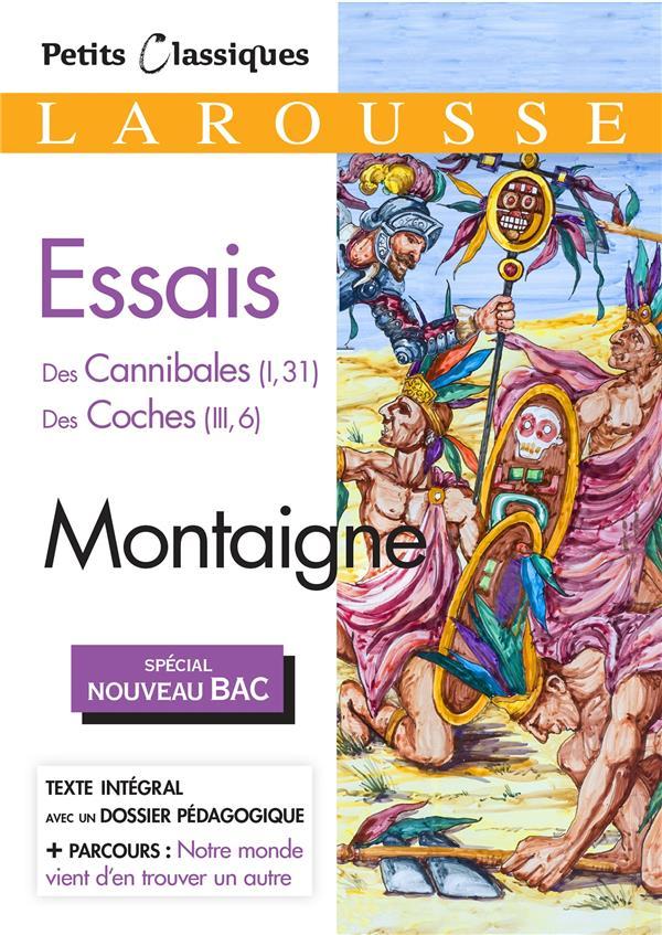 essais ; des Cannibales (I, 31) ; des Coches (III, 6)
