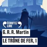 Le Trône de fer (Tome 1)  - George R. R. Martin