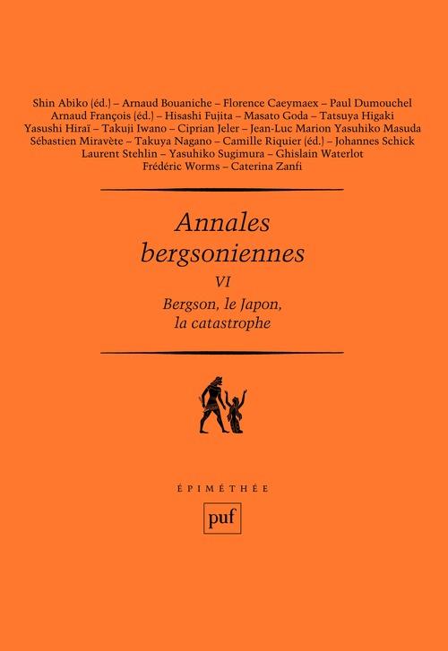 Annales bergsoniennes t.6 ; Bergson, le Japon, la catastrophe