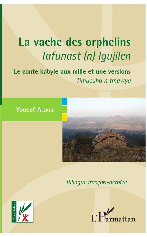 La vache des orphelins - tafunast (n) igujilen - le conte kabyle aux mille et une versions - timucuh