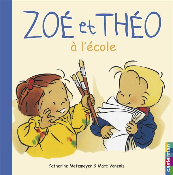 Zoé et Théo T.2 ; Zoé et Théo à l'école