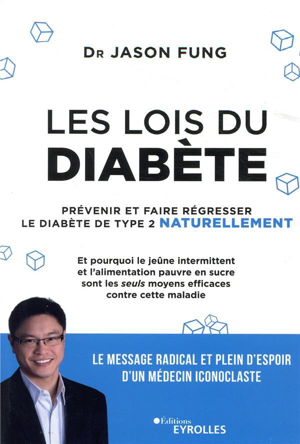 Les lois du diabète ; prévenir et faire régresser le diabète de type 2 naturellement