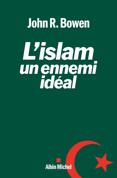 L'Islam, un ennemi idéal