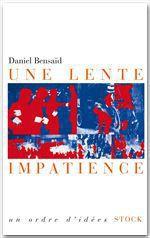 Vente Livre Numérique : Une lente impatience  - Daniel Bensaid