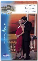 Vente EBooks : Le secret du prince (Harlequin Azur)  - Lucy Monroe