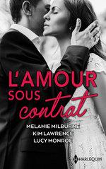 L'amour sous contrat  - Melanie Milburne - Kim Lawrence - Lucy Monroe