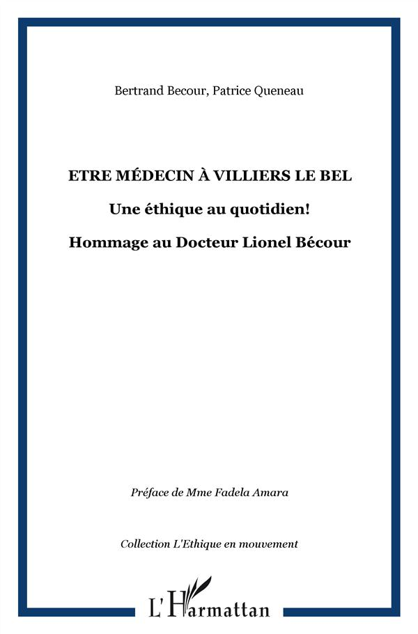 être médecin à Villiers-Le-Bel ; une éthique au quotidien ! hommage au docteur Lionel Becour