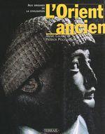 L'Orient ancien  - Patrick Pouyssegur - Annie Caubet