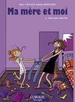 Ma mère et moi [bande dessinée] [série] (t.02) : Telle mère, telle fille