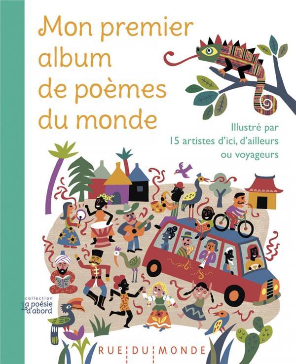 MON PREMIER ALBUM DE POEMES DU MONDE  -  ILLUSTRE PAR 15 ARTISTES D'ICI, D'AILLEURS OU VOYAGEURS