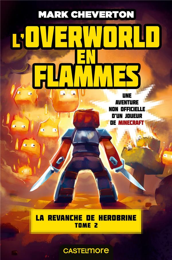 MINECRAFT - LA REVANCHE DE HEROBRINE, T2 : L'OVERWORLD EN FLAMMES CHEVERTON MARK