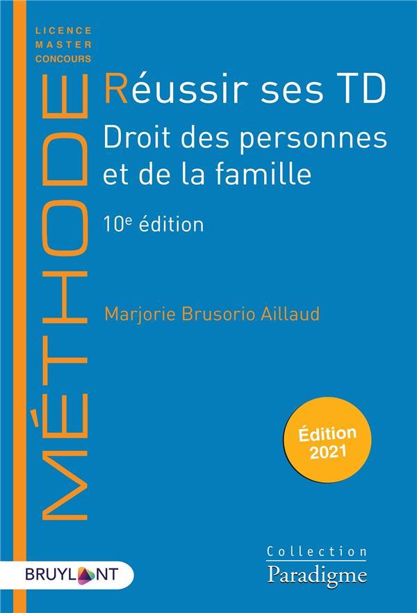 Réussir ses TD ; droit des personnes et de la famille (édition 2021)