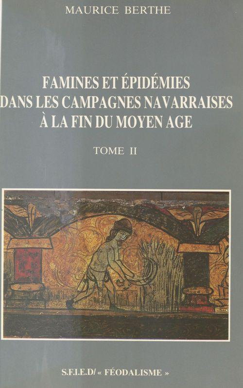 Famines et épidémies dans les campagnes navarraises à la fin du Moyen Âge (2)  - Maurice Berthe
