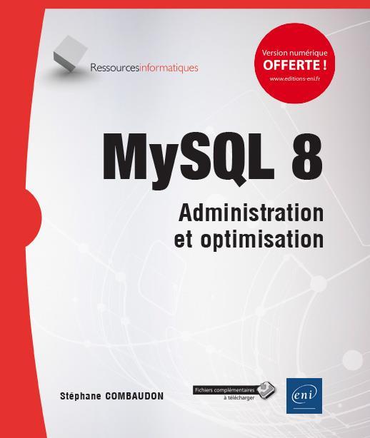 Mysql 8 ; Administration Et Optimisation