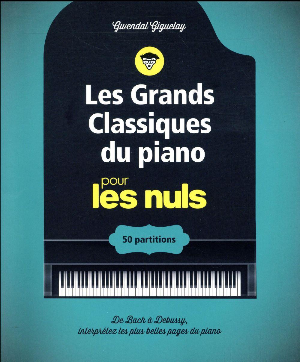 les grands classiques du piano pour les nuls ; 50 partitions