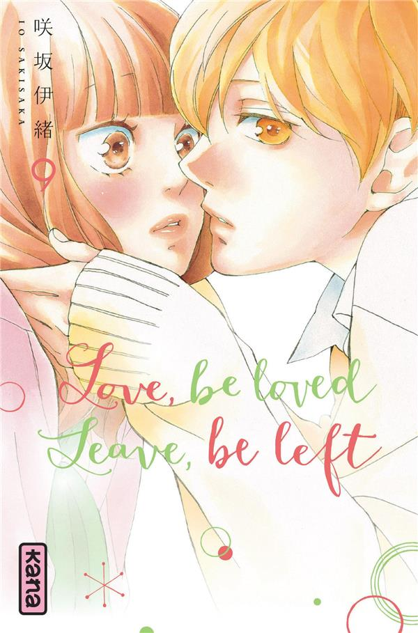 LOVE, BE LOVED LEAVE, BE LEFT  - TOME 9 IO SAKISAKA