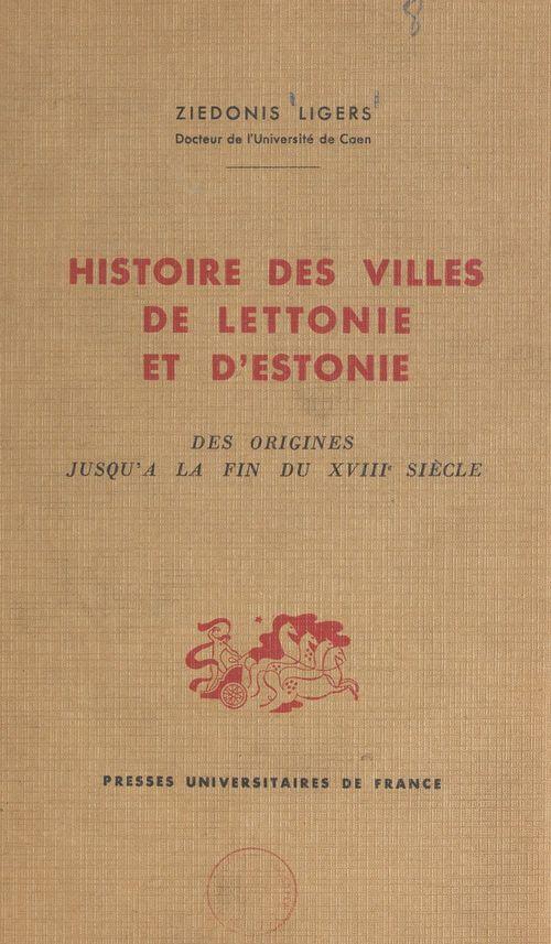 Histoire des villes de Lettonie et d'Estonie  - Ziedonis Ligers