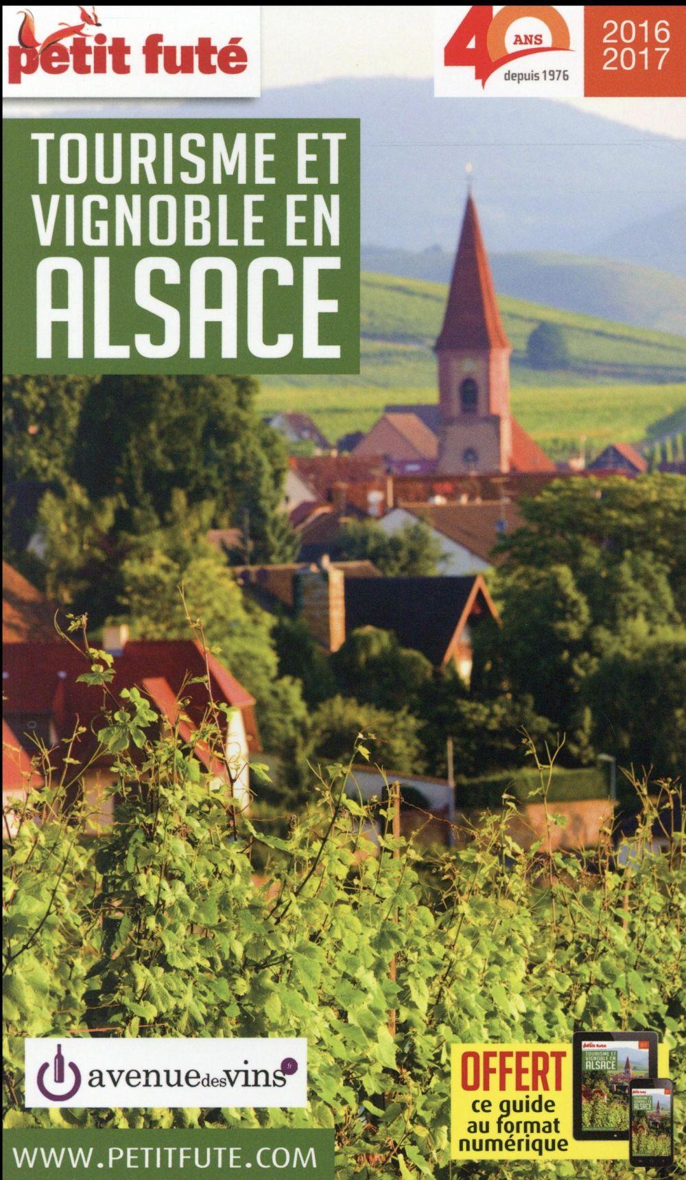 GUIDE PETIT FUTE ; THEMATIQUES ; tourisme et vignoble en Alsace ; édition 2016 - 2017