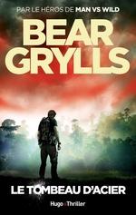 Vente Livre Numérique : Le tombeau d'acier  - Bear Grylls