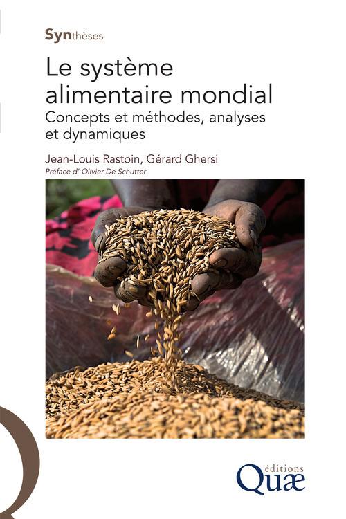 Le système alimentaire mondial ; concepts et méthodes, analyses et dynamiques