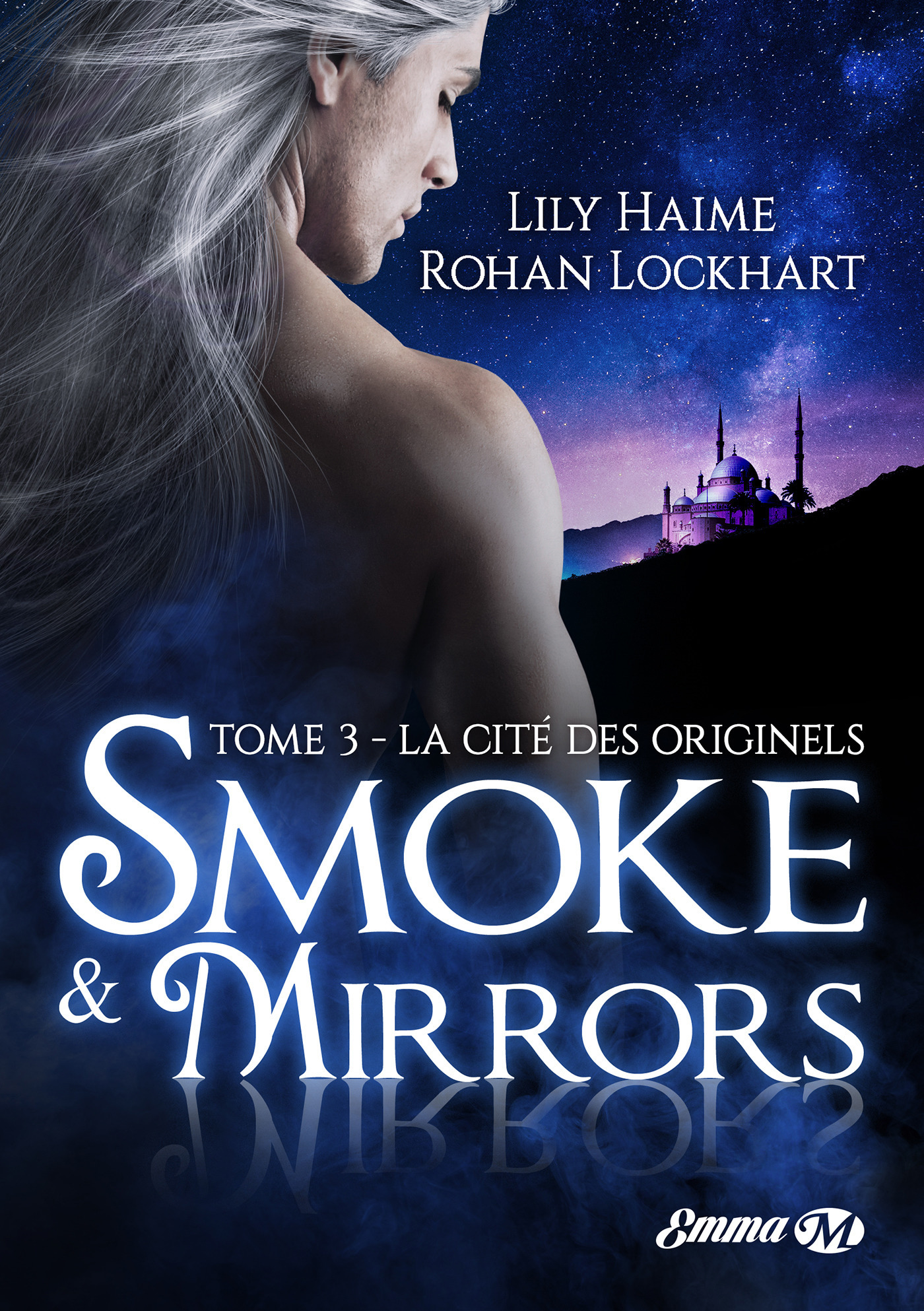 Smoke and mirrors, t3: la cite des originels
