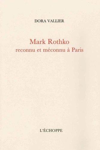 MARK ROTHKO RECONNU ET MECONNU A PARIS   -  SUR LA PEINTURE DE M. ROTHKO PAR ROBERT GOLDWATER